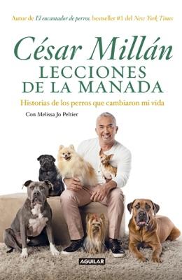 Lecciones de la manada - Cesar Millan & Melissa Jo Peltier pdf download