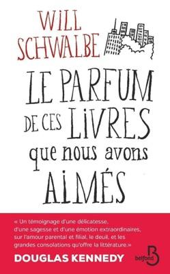 Le Parfum de ces livres que nous avons aimés - Will Schwalbe pdf download