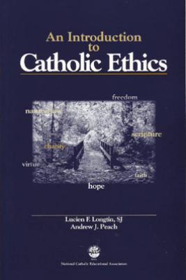 An Introduction to Catholic Ethics - Lucien Longtin