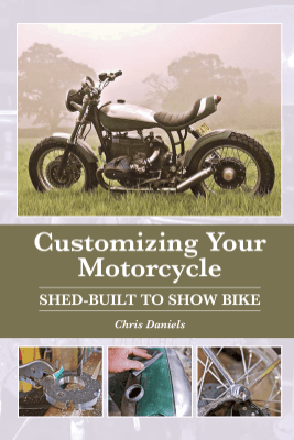 Customizing Your Motorcycle - Chris Daniels