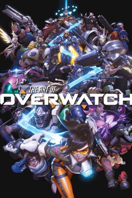 The Art of Overwatch - Blizzard Entertainment