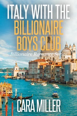 Italy with the Billionaire Boys Club - Cara Miller pdf download
