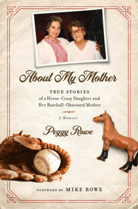 About My Mother - Peggy Rowe & Mike Rowe pdf download