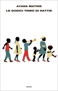 Le dodici tribù di Hattie - Ayana Mathis pdf download