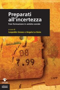 Preparati all'incertezza - Leopoldo Grosso & Angela La Gioia pdf download