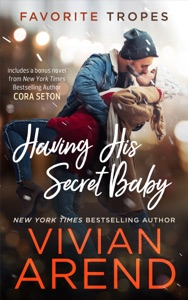 Having His Secret Baby: contains Ride Baby Ride/ A SEAL's Consent - Vivian Arend pdf download