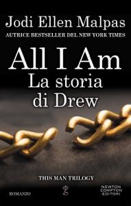 All I am. La storia di Drew - Jodi Ellen Malpas pdf download