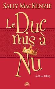 Le Duc mis à nu - Sally MacKenzie pdf download