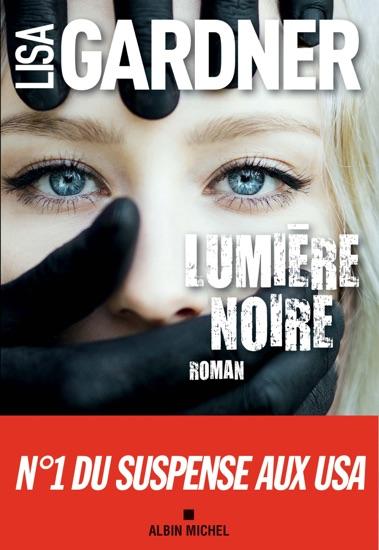 Lumière noire by Lisa Gardner & Cécile Deniard PDF Download