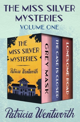 The Miss Silver Mysteries Volume One - Patricia Wentworth pdf download