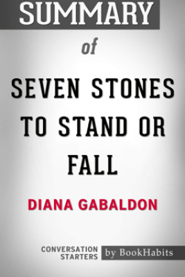 Summary of Seven Stones to Stand or Fall: A Collection of Outlander Fiction by Diana Gabaldon  Conversation Starters - Book Habits
