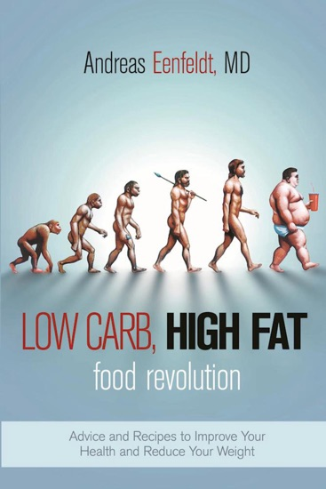 Low Carb, High Fat Food Revolution by Andreas Eenfeldt pdf download