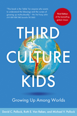 Third Culture Kids 3rd Edition - Ruth E. Van Reken, David C. Pollock & Michael V. Pollock