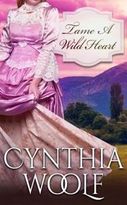 Tame a Wild Heart - Cynthia Woolf pdf download