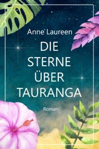 Die Sterne über Tauranga - Anne Laureen & Corina Bomann pdf download