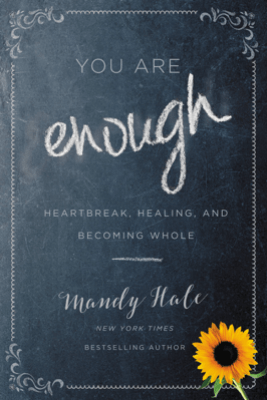 You Are Enough - Mandy Hale