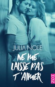 Ne me laisse pas t'aimer - Julia Nole pdf download