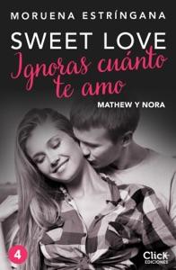 Ignoras cuánto te amo. Serie Sweet love 4 - Moruena Estríngana pdf download