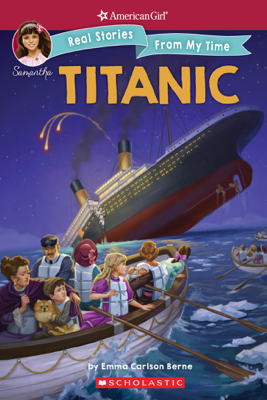 Titanic (American Girl: Real Stories From My Time) - Emma Carlson Berne
