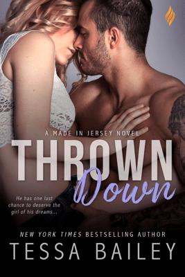 Thrown Down - Tessa Bailey pdf download