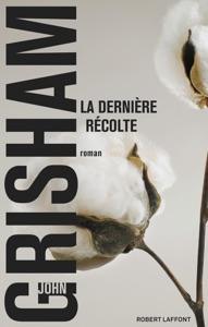 La Dernière récolte - John Grisham pdf download