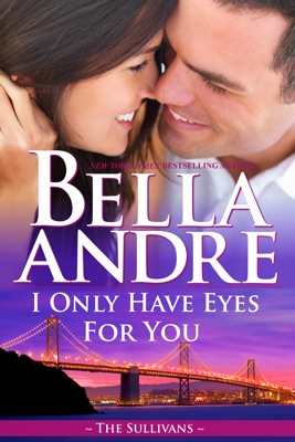 I Only Have Eyes for You - Bella Andre pdf download
