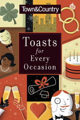Toasts for Every Occasion - Town & Country