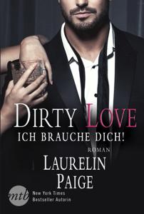 Dirty Love - Ich brauche dich! - Laurelin Paige pdf download