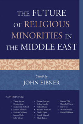The Future of Religious Minorities in the Middle East - John Eibner