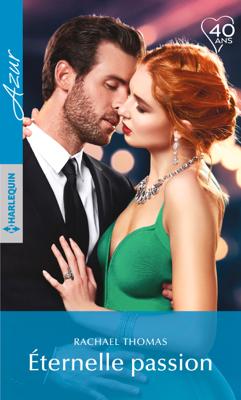 Eternelle passion - Rachael Thomas pdf download