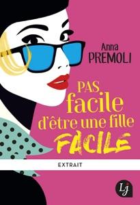 Pas facile d'être une fille facile - Extrait gratuit - Anna Premoli pdf download