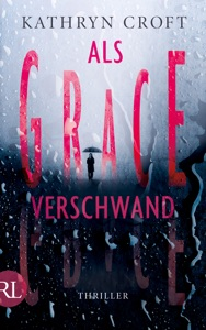 Als Grace verschwand - Kathryn Croft pdf download
