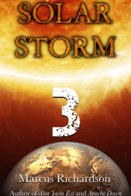Solar Storm: Book 3 - Marcus Richardson