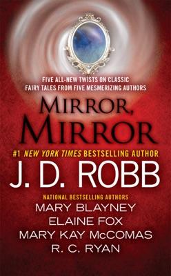 Mirror, Mirror - J. D. Robb, Mary Blayney, Elaine Fox, R.C. Ryan & Ruth Ryan Langan pdf download