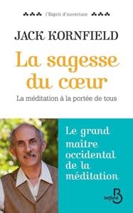 La sagesse du coeur - contient 6 méditations audio offertes - Jack Kornfield pdf download