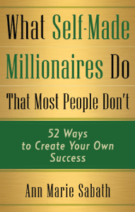 What Self-Made Millionaires Do That Most People Don't - Ann Marie Sabath pdf download