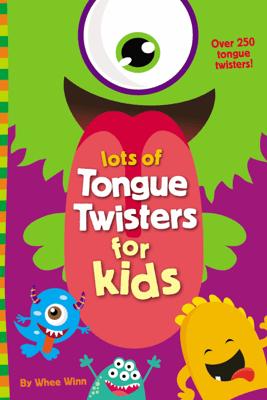 Lots of Tongue Twisters for Kids - Whee Winn