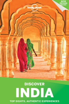Lonely Planet's Discover India Guide - Lonely Planet