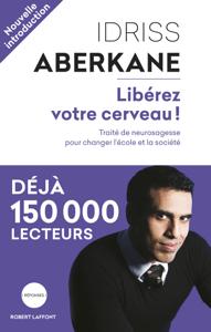Libérez votre cerveau ! - Idriss Aberkane pdf download