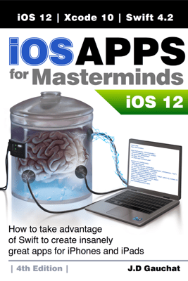 iOS Apps for Masterminds 4th Edition - J.D. Gauchat