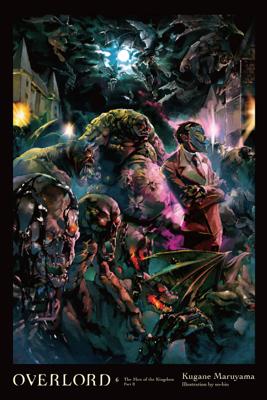 Overlord, Vol. 6 (light novel) - Kugane Maruyama & so-bin