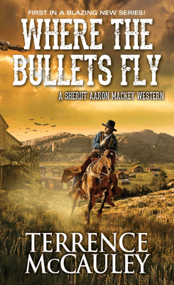 Where the Bullets Fly - Terrence McCauley pdf download