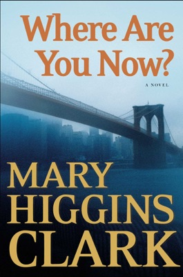 Where Are You Now? - Mary Higgins Clark pdf download