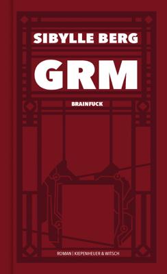 GRM - Sibylle Berg pdf download