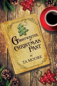 Ghostwriter of Christmas Past - TA Moore pdf download