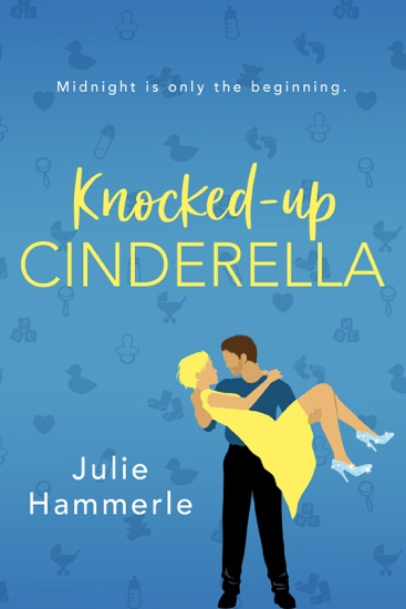 Knocked-Up Cinderella by Julie Hammerle PDF Download