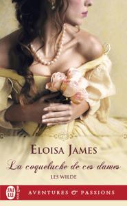 Les Wilde (Tome 1) - La coqueluche de ces dames - Eloisa James pdf download