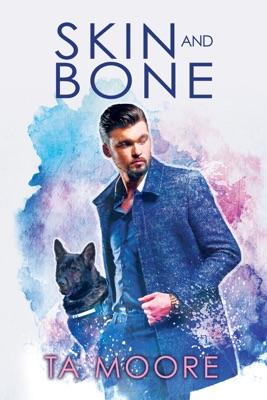 Skin and Bone - TA Moore pdf download