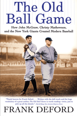 The Old Ball Game - Frank Deford