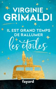 Il est grand temps de rallumer les étoiles - Virginie Grimaldi pdf download